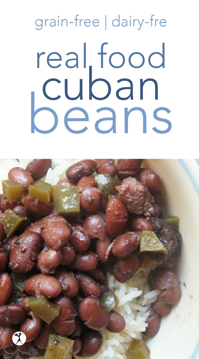 These real food, Cuban beans are naturally gluten-free and dairy-free. They can also be made with the addition of leftover meat, making them a complete, delicious meal. #realfood #cuban #beans #dinner #glutenfree #grainfree #dairyfree