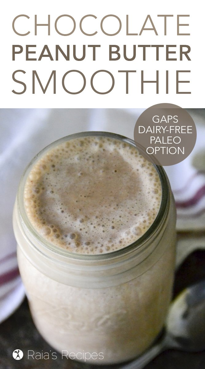 Chocolate Peanut Butter Smoothie #chocolate #peanutbutter #smoothie #gapsdiet #glutenfree #dairyfree #refinedsugarfree