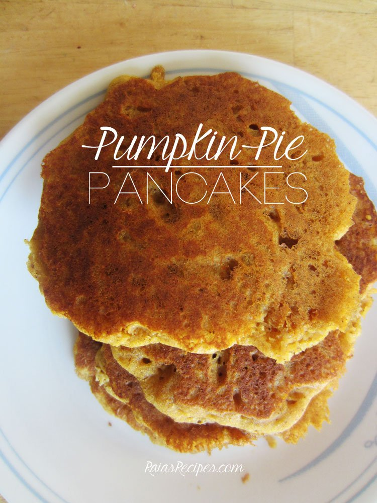 Pumpkin Pie Pancakes | gluten-free, dairy-free, egg-free, refined sugar-free | RaiasRecipes.com