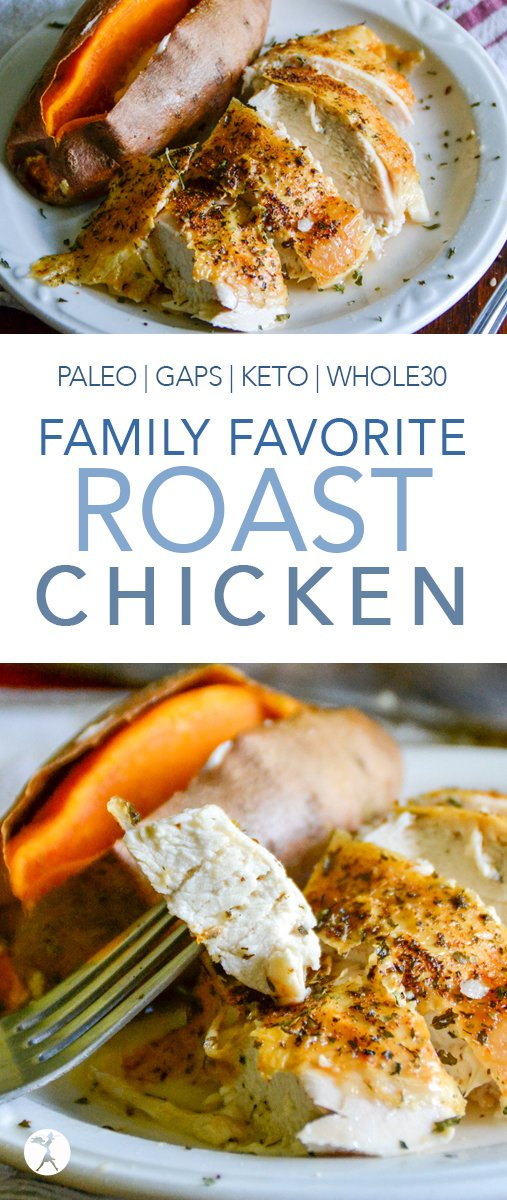 This family favorite roast chicken is a simple go-to for dinner! It's easy to make fit paleo, GAPS, keto, and Whole30 lifestyles. #chicken #dinner #paleo #glutenfree #whole30 #keto #lowcarb #gapsdiet