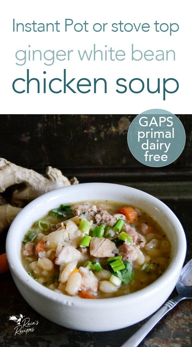 Ginger White Bean Chicken Soup in the Instant Pot or on the stove #ginger #whitebeans #chicken #soup #chickensoup #primal #gapsdiet #realfood #glutenfree #instantpot