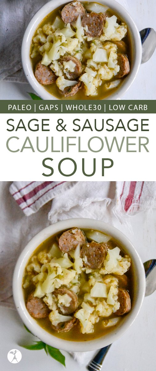 Comforting and delicious, this paleo, GAPS, low carb & Whole30 Sage & Sausage Cauliflower Soup is sure to become a favorite meal for chilly days! #glutenfree #grainfree #realfood #paleo #gapsdiet #whole30 #lowcarb #soup #sausage #cauliflower