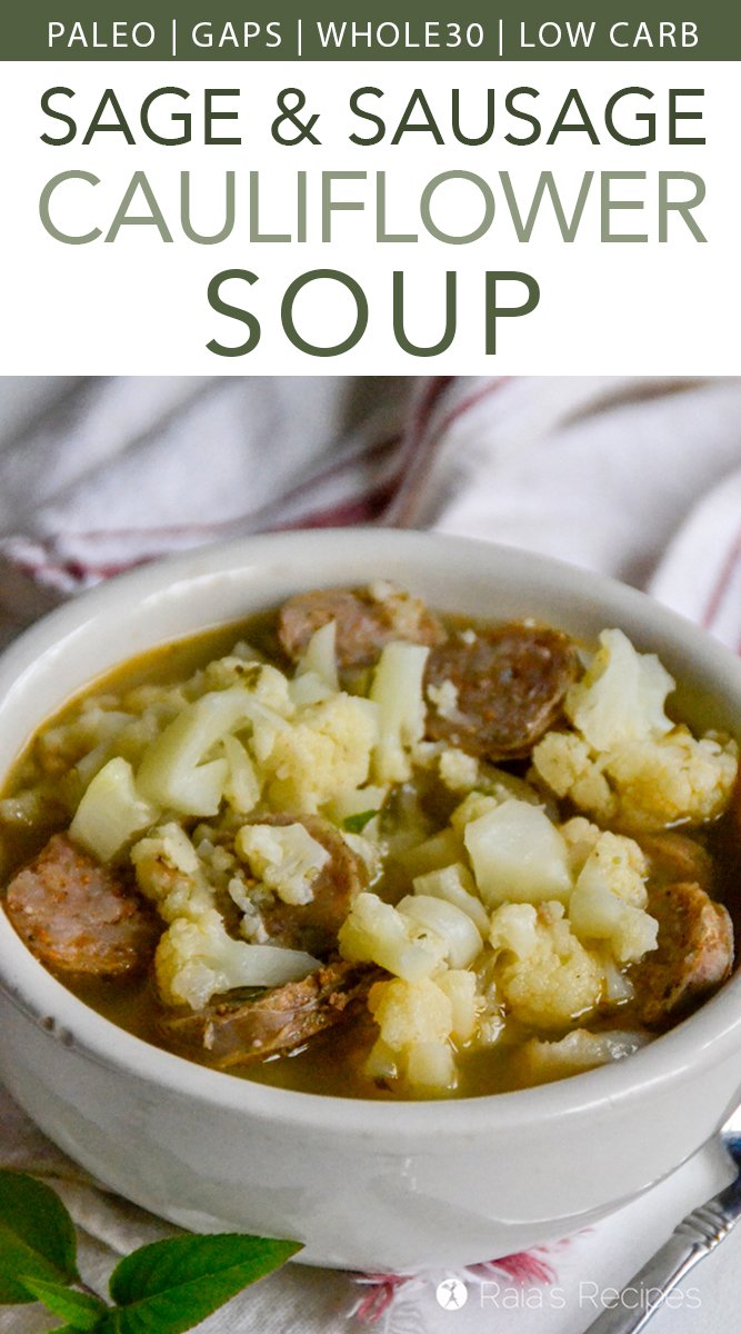 Paleo, GAPS, low carb, Whole30 Sage & Sausage Cauliflower Soup #glutenfree #grainfree #realfood #paleo #gapsdiet #whole30 #lowcarb #soup #sausage #cauliflower