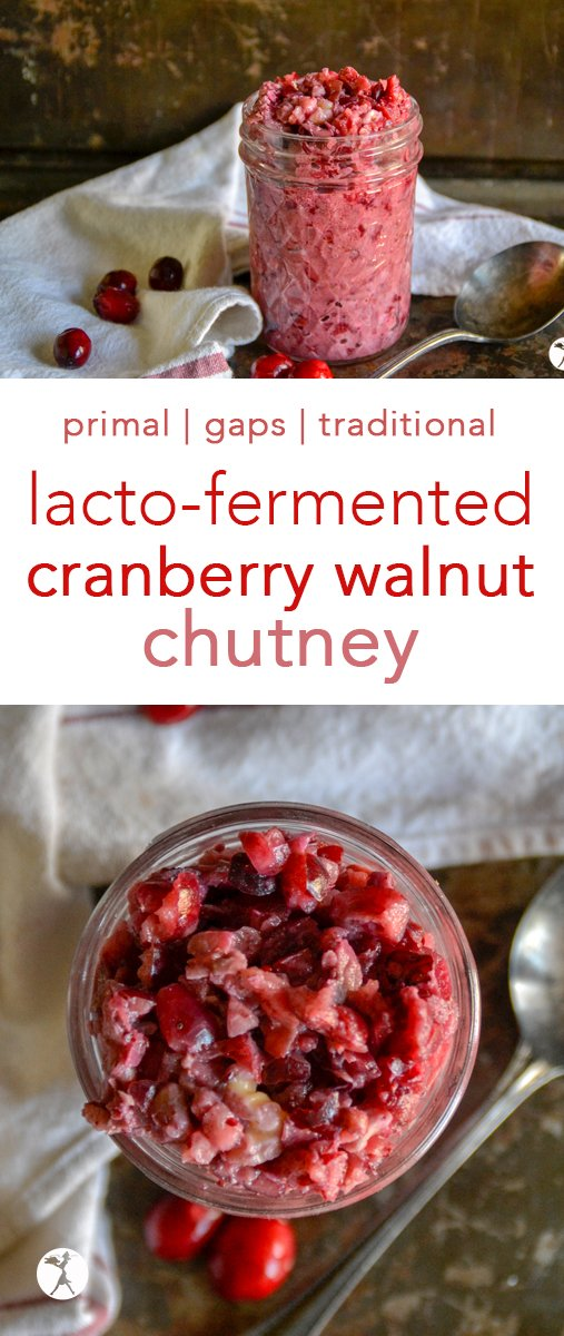 Tart and sassy, this Cranberry Walnut Chutney is an easy lacto-fermented condiment that will have you going back for seconds... and thirds. #cranberries #walnut #chutney #condiments #lactofermented #primal #gapsdiet #guthealth #probiotics