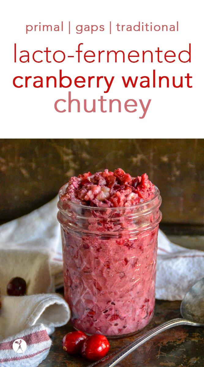 Lacto-Fermented Cranberry Walnut Chutney #cranberries #walnut #chutney #condiments #lactofermented #primal #gapsdiet #guthealth #probiotics
