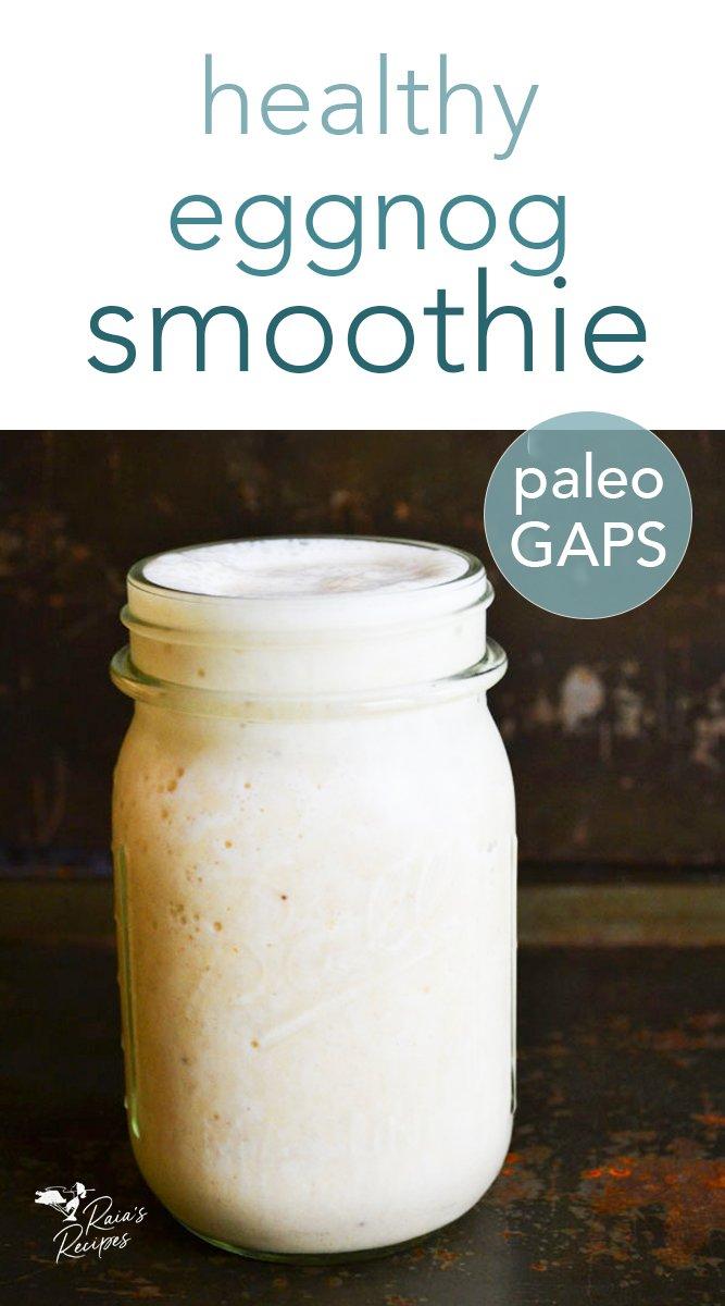 Healthy Eggnog Smoothie from raiasrecipes.com #eggnog #smoothie #gapsdiet #paleo #healthytreats #dairyfree #refinedsugarfree