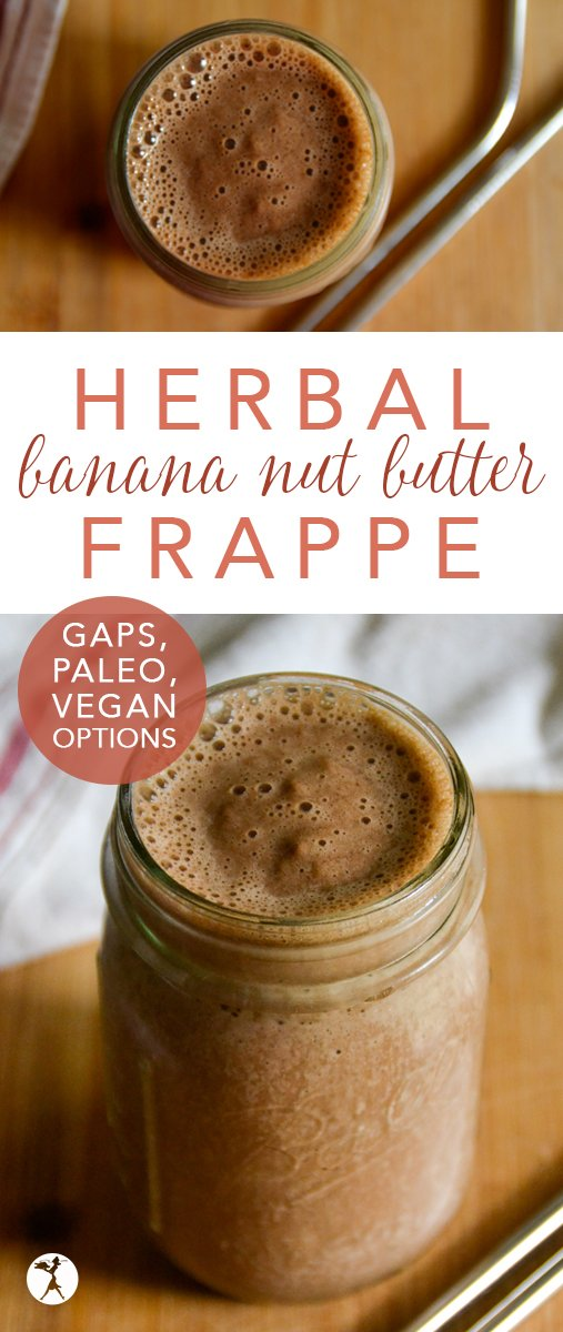 Cutting back on caffeine? You don't have to give up your frappes! This delicious paleo Banana Nut Butter Frappe is a perfect herbal sub! #herbalcoffee #paleo #glutenfree #dairyfree #gapsdiet #vegan #coffee #frappe #banana #nutbutter #almondbutter #peanutbutter