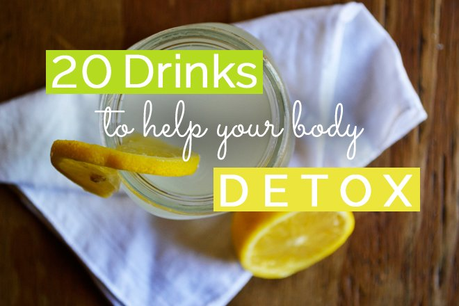 20 Drinks to Help Your Body Detox