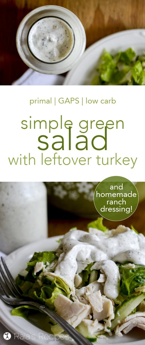 Easy and full of nutrition, this Simple Green Salad with Leftover Turkey and Homemade Ranch Dressing is a refreshing lunch or simple dinner. #salad #turkey #lowcarb #gapsdiet #primal #realfood #ranchdressing