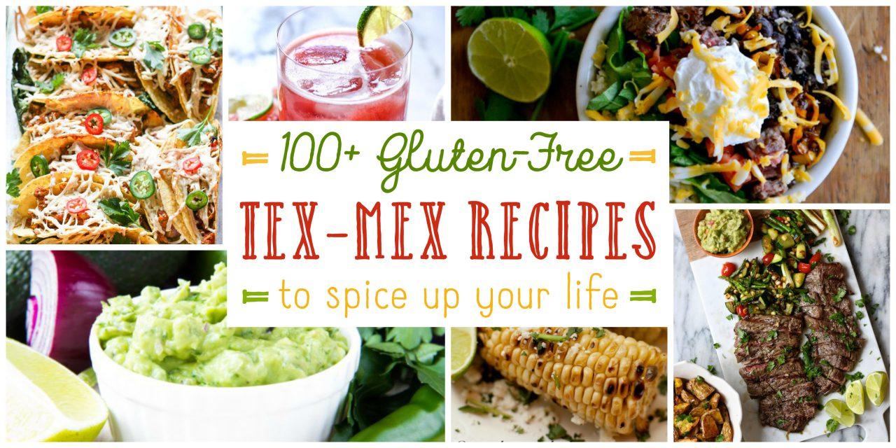 Over 100 Gluten-Free Tex-Mex Recipes