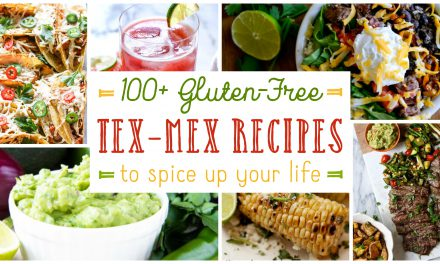 Over 100 Gluten-Free Tex-Mex Recipes