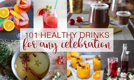 101 Healthy Drinks for any Celebration