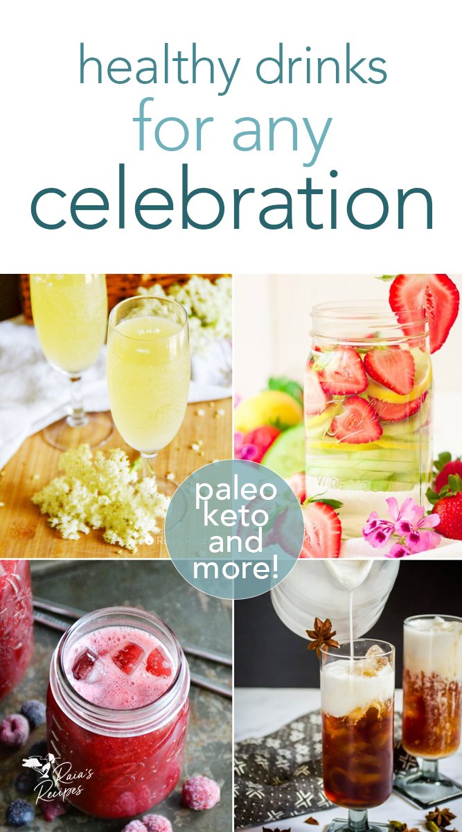 50+ healthy drinks for any celebration from raiasreicpes.com #drinks #mocktail #tea #coffee #celebration #paleo #keto #healthy