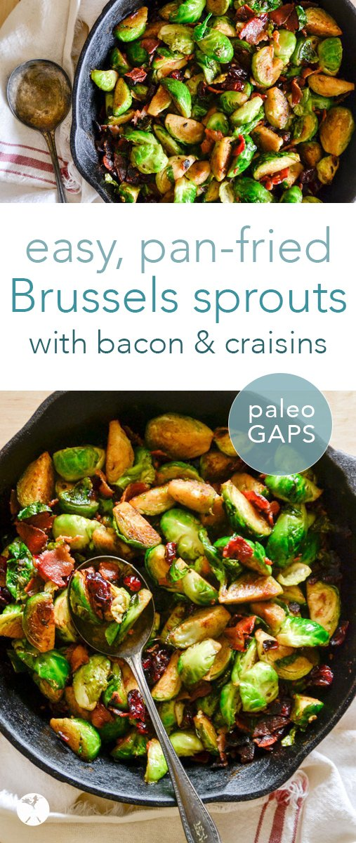 These pan-fried Brussels sprouts with bacon and dried cranberries are an easy and delicious side your family will love! #brusselssprouts #bacon #cranberries #craisins #paleo #gapsdiet #lowcarb #sidedish #glutenfree #dairyfree #refinedsugarfree