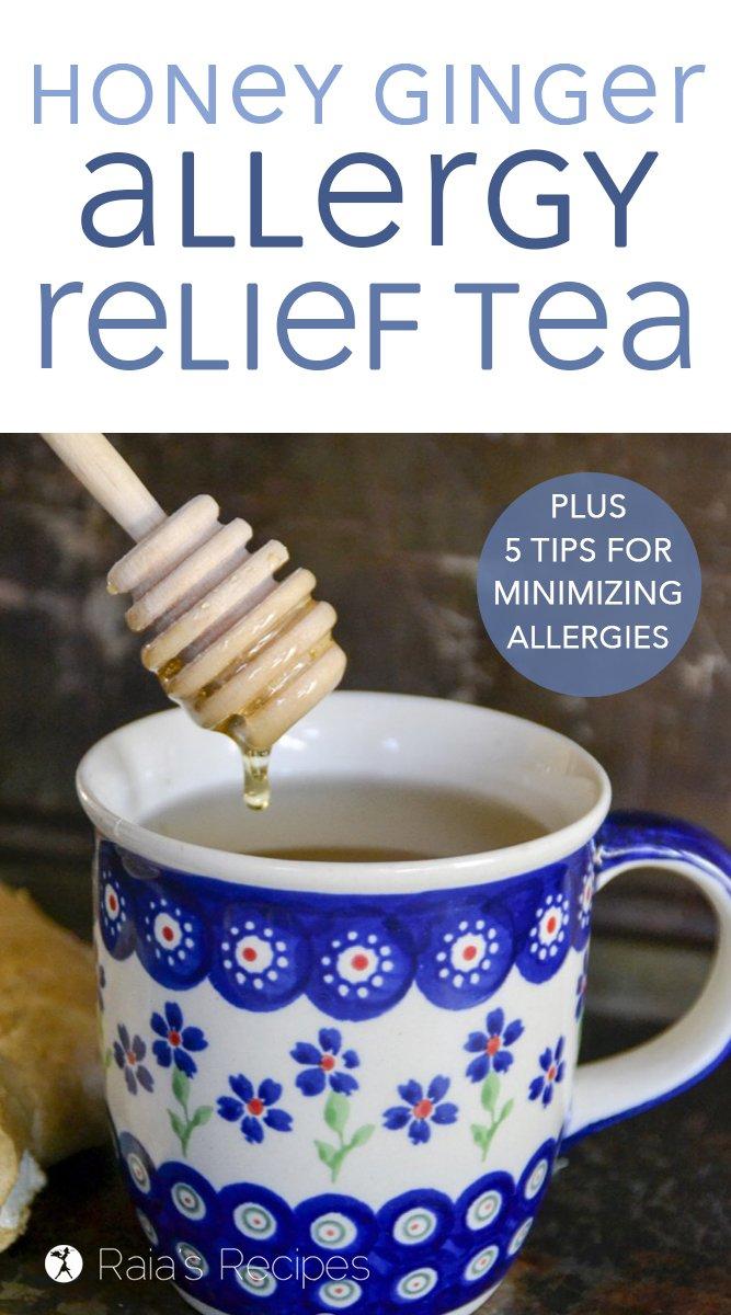 Honey Ginger Allergy Relief Tea + 5 Tips for Allergy Relief