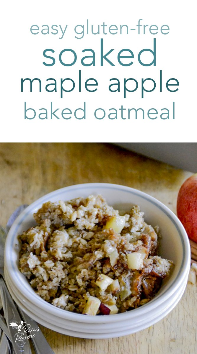 Soaked Maple Apple Baked Oatmeal  #glutenfree #soakedgrains #bakedoatmeal #maple #apple #breakfast