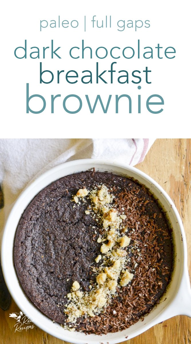 Personal Pan Dark Chocolate Breakfast Brownie #darkchocolate #personalpan #breakfast #brownie #paleo #fullgaps #glutenfree #eggfree #dairyfree #healthytreats #dessertforbreakfast