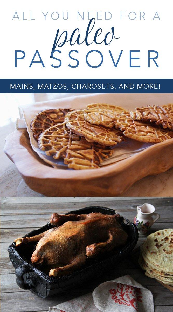 All you need for a paleo Passover! #paleo #passover #pesach #glutenfree #dairyfree #refinedsugarfree #kosher #maindish #sidedish #charoset #matzo