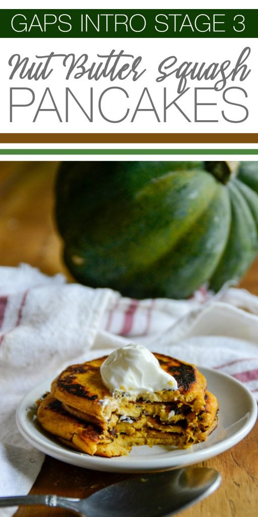 For all you fellow laborers through stage 3 of the GAPS Intro Diet: these easy Nut Butter Squash Pancakes are for you. You're welcome.