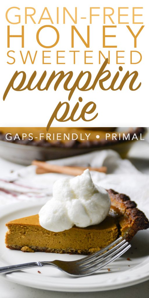 Thinking you'll miss out this season because you can't do grains or refined sugar? This grain-free, honey-sweetened pumpkin pie is for you! #pumpkin #grainfree #pumpkinpie #primal #realfood #glutenfree