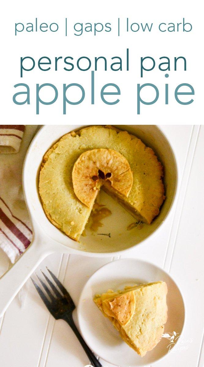 Personal Pan Apple Pie #dessert #pie #applepie #paleo #gapsdiet #glutenfree #dairyfree #refinedsugarfree