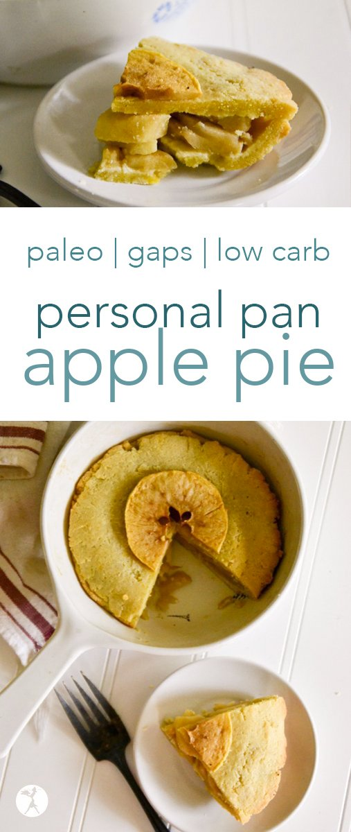 Need a grain-free, sugar-free treat for one? This personal pan apple pie is the answer. It's free of grain, sugar, and dairy, making it perfect for paleo and GAPS lifestyles. #dessert #pie #applepie #paleo #gapsdiet #glutenfree #dairyfree #refinedsugarfree