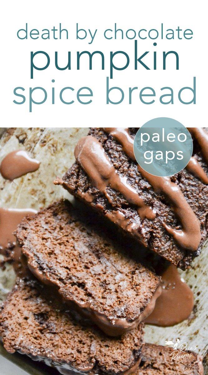 Paleo & GAPS Death by Chocolate Pumpkin Spice Bread #darkchocolate #pumpkin #pumpkinspice #chocolate #paleo #gapsdiet #healthydessert #bread #sweetbread #glutenfree #dairyfree