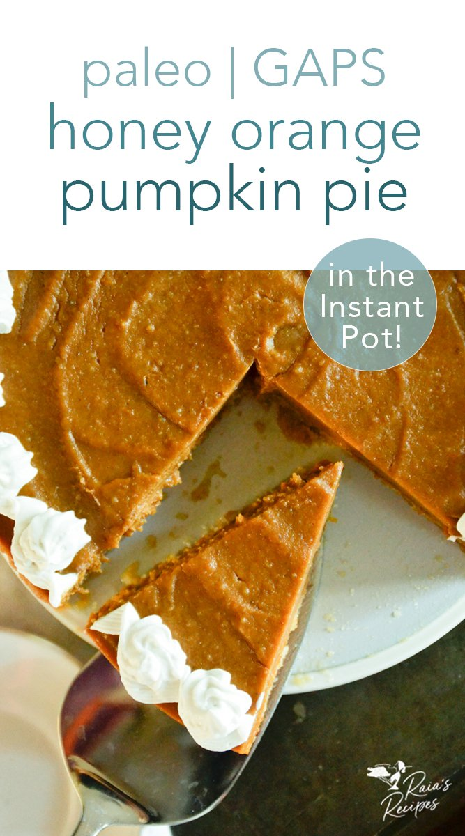 Tired of the traditional holiday pies? Shake things up with this paleo and GAPS-friendly honey orange pumpkin pie in the Instant Pot! You won't regret it! #pumpkinpie #instantpot #paleo #gapsdiet #orange #honey #glutenfree #dairyfree #pie