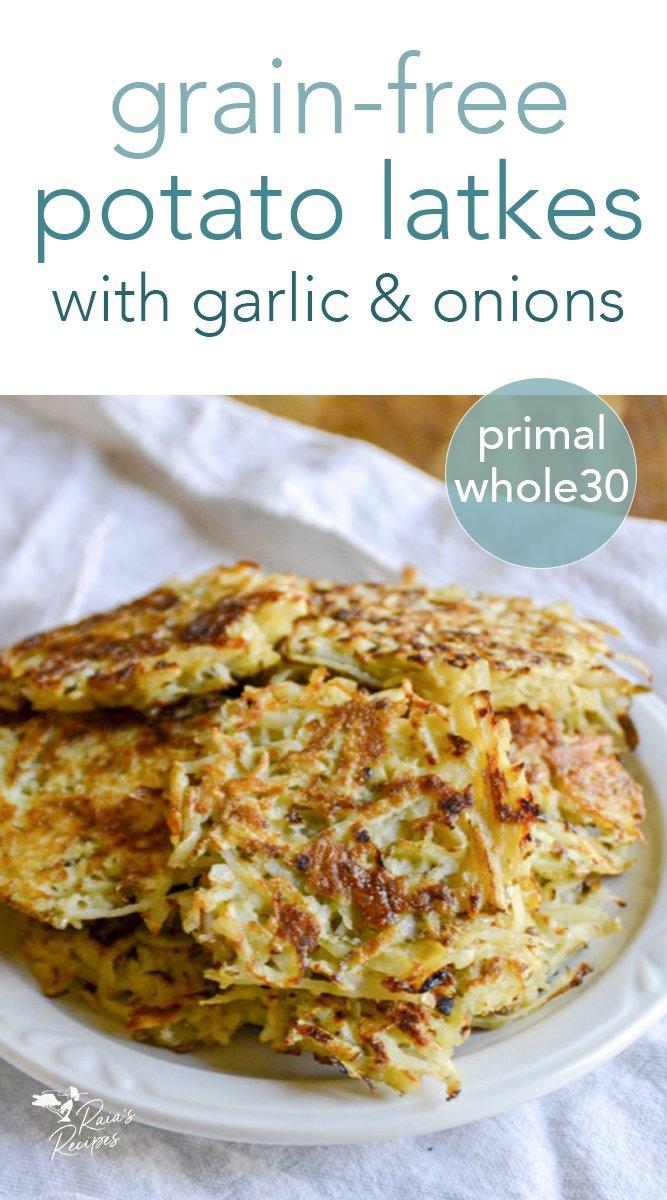Grain-Free Potato Latkes with onions and garlic #latkes #potatoes #grainfree #paleo #primal #realfood #onions #garlic #hanukkah #kosher #whole30