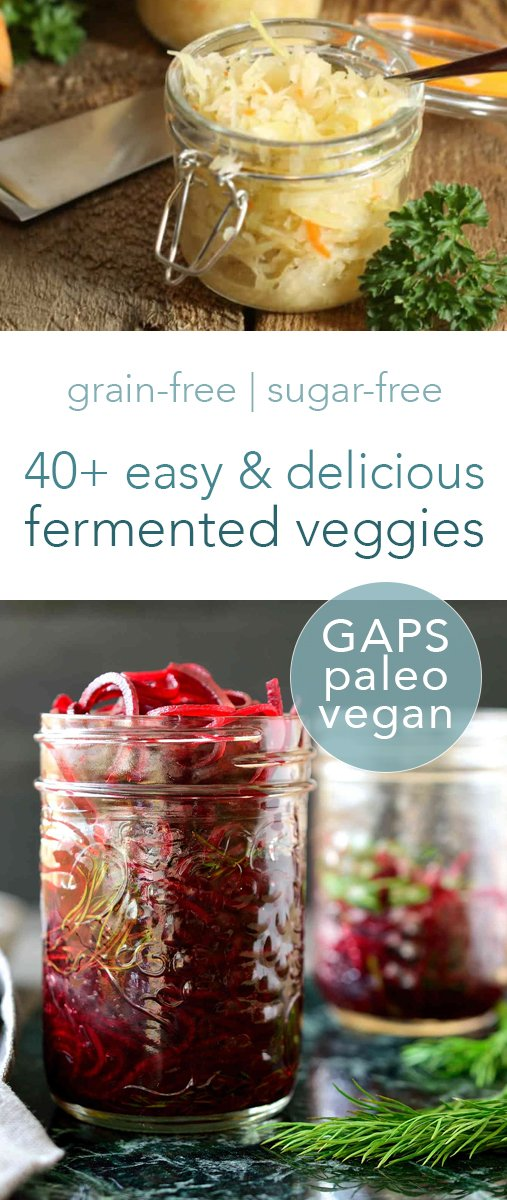 Over 40 delicious and easy fermented veggie recipes. Paleo, vegan, and GAPS-friendly ways to preserve your abundant veggie harvest! #fermented #traditiionalfood #preserve #lactoferment #pickles #kimchi #sauerkraut #paleo #gapsdiet #vegan #veggies