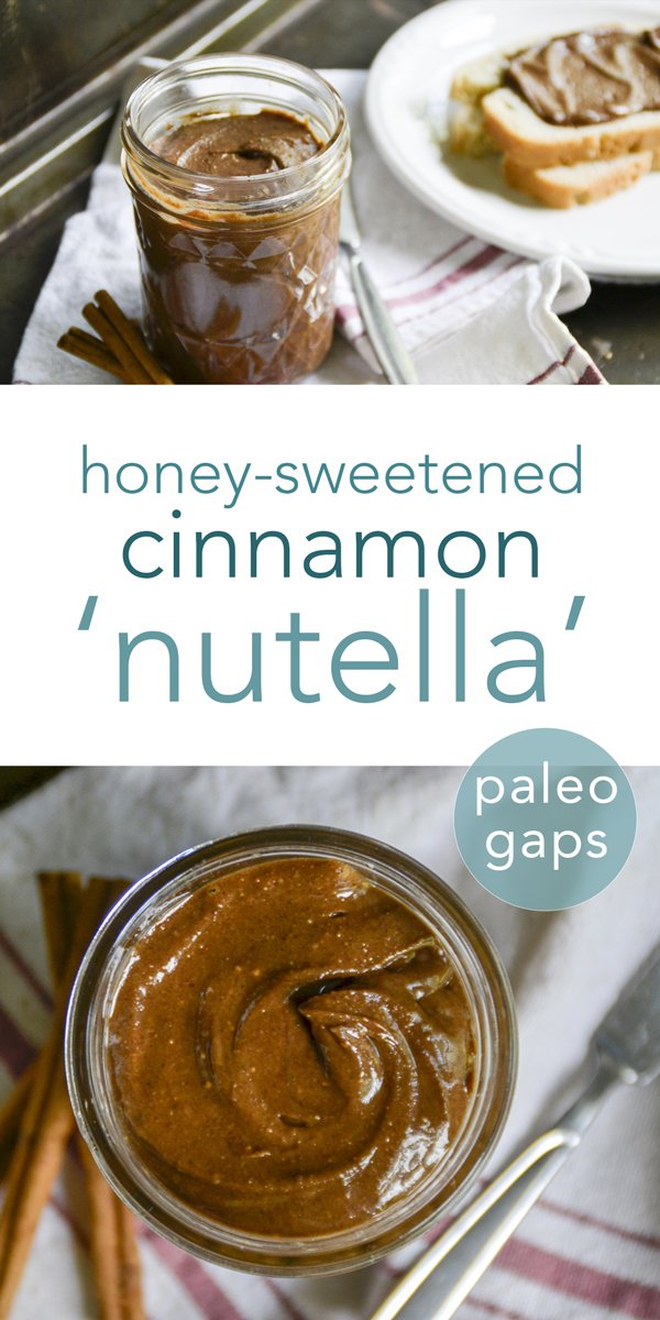 With no refined sugars, this honey-sweetened cinnamon nutella is a great, healthy option for spreading on toast, waffles, apples... whatever!  #paleo #gapsdiet #condiments #homemade #cinnamon #nutella #refinedsugarfree #realfood