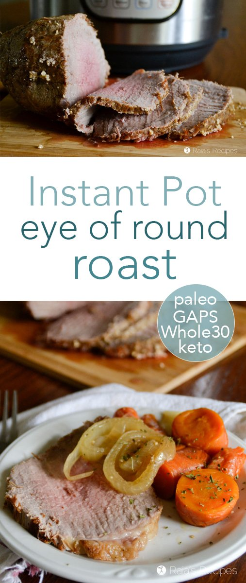 This easy Instant Pot eye of round roast is a great way to serve up a tasty meal with spending hours waiting on your roast. Perfect for paleo, GAPS, Whole30, and keto! #instantpot #eyeofround #roast #paleo #realfood #glutenfree #whole30 #keto #gapsdiet #dairyfree