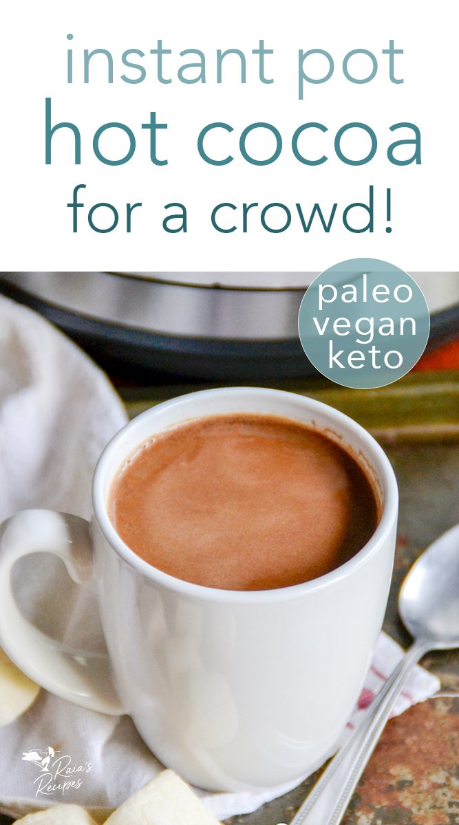 Easy Instant Pot hot cocoa for a crowd #instantpot #hotcocoa #hotchocolate #largefamily #chocolate #drinks #hotdrinks #paleo #vegan #keto #gapsdiet #glutenfree #dairyfree