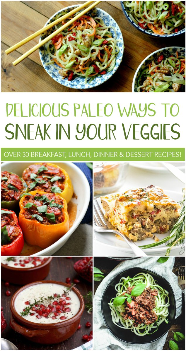 20 Paleo Ways to Sneak in Your Veggies #paleo #veggies #hiddenveggies #glutenfree #dairyfree #realfood #lunch #dinner #breakfast #dessert #vegetables #lowcarb #keto