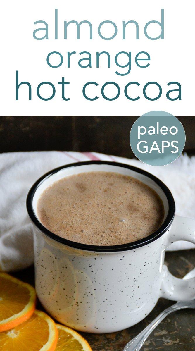Paleo + GAPS Almond Orange Hot Cocoa #hotcocoa #hotchocolate #drinks #paleo #gapsdiet #glutenfree #primal #nourishing #chocolate #almond #orange