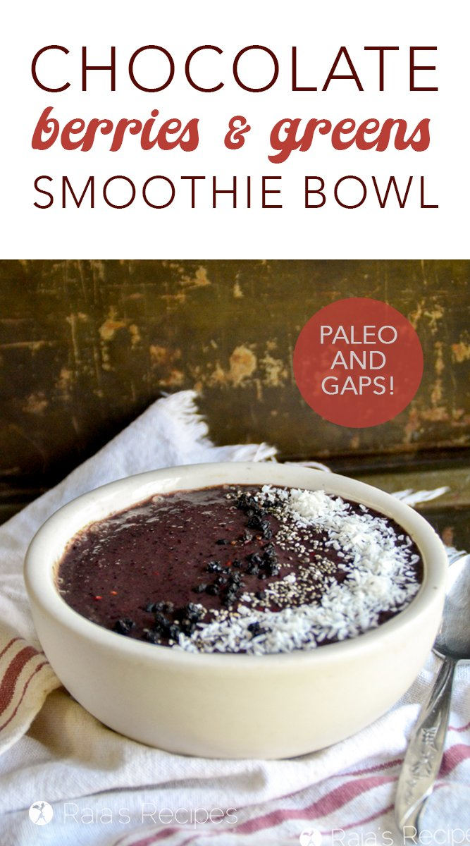 Chocolate Berries & Greens Smoothie Bowl #chocolate #breakfast #paleo #gapsdiet #glutenfree #smoothie #smoothiebowl #greens #berries #healthyeating #cleaneating