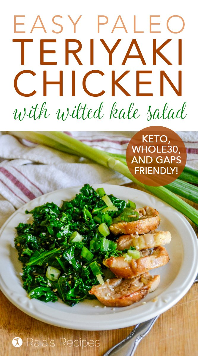 Easy Paleo Teriyaki Chicken with Wilted Kale Salad #paleo #whole30 #keto #glutenfree #asian #teriyaki #chicken #kale #salad #maindish #entre #gapsdiet