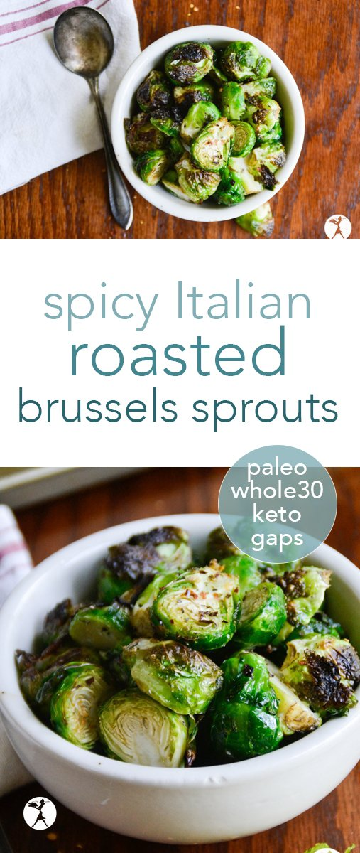 These easy, paleo and low carb Spicy Italian Roasted Brussels Sprouts are a crowd pleasure and sure to become a favorite! #paleo #gapsdiet #whole30 #keto #lowcarb #vegan #brusselsprouts #italian #spicy #roasted #sidedish #glutenfree