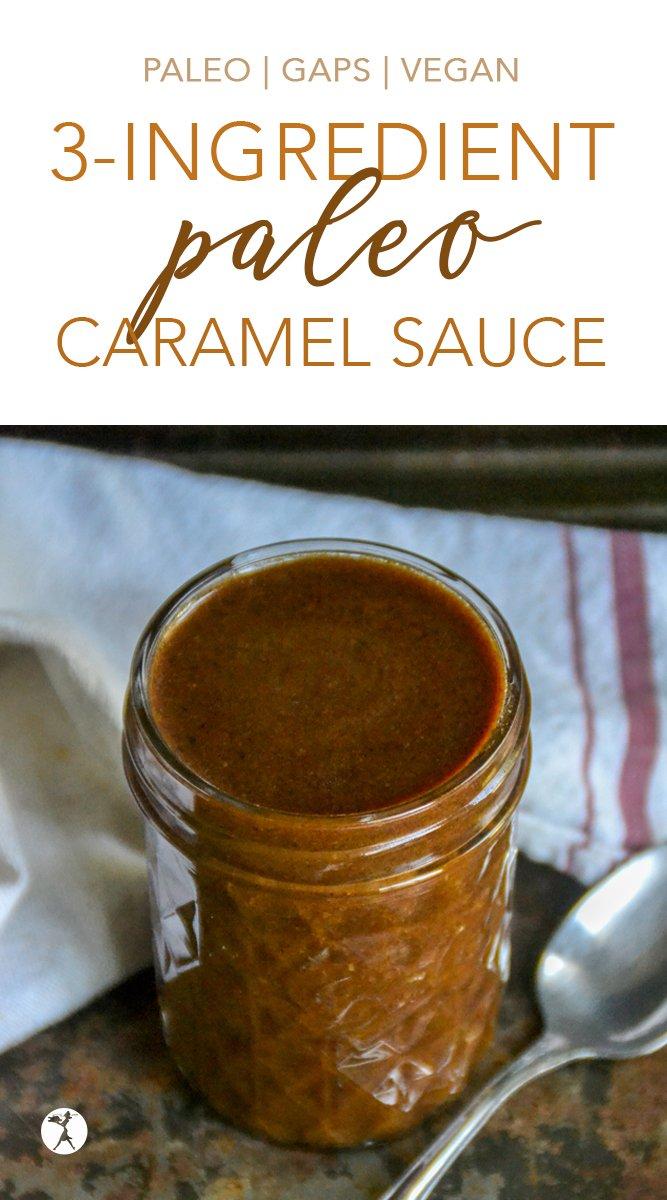 3-Ingredient Paleo & GAPS Caramel Sauce #paleo #gapsdiet #caramel #homemade #realfood #glutenfree #refinedsugarfree #caramelsauce #condiments #dessert #vegan