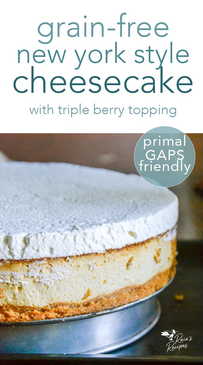 Grain-Free New York Style Cheesecake #primal #gapsdiet #realfood #glutenfree #refinedsugarfree #cheesecake #newyork #dessert #berries