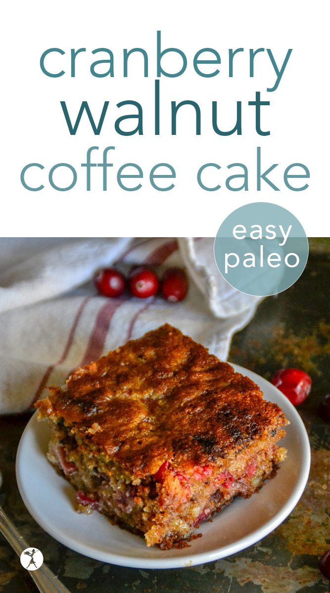 Paleo Cranberry Walnut Coffee Cake #breakfast #brunch #paleo #glutenfree #dairyfree #grainfree #cranberry #walnut #almondflour #coffeecake #realfood