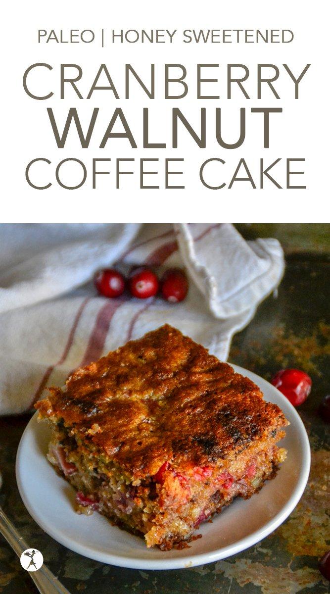 Paleo Cranberry Walnut Coffee Cake #breakfast #brunch #paleo #glutenfree #dairyfree #grainfree #cranberry #walnut #almondflour #coffeecake #realfood