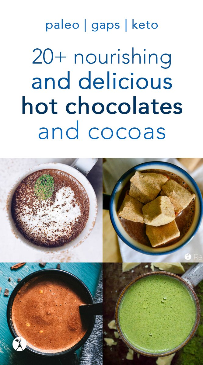 20+ Nourishing & Delicious Hot Chocolates & Cocoas #hotchocolate #hotcocoa #chocolate #paleo #primal #gapsdiet #dairyfree #keto #vegan #drinks