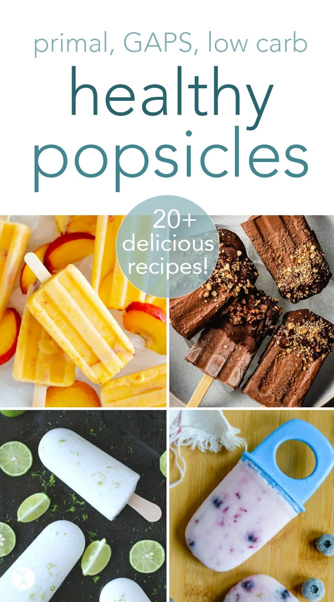 20+ Healthy Popsicles! #popsicles #creamsicles #fudgesicles #healthy #primal #gapsdiet #keto #lowcarb #glutenfree #traditionalfood