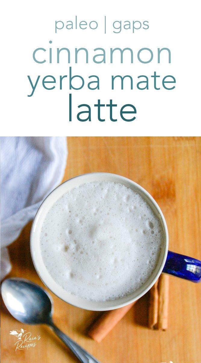 Nourishing and comforting, this paleo cinnamon yerba mate latte is just what your day needs! #yerbamate #latte #drinks #tea #paleo #gapsdiet #glutenfree #dairyfree #refinedsugarfree #cinnamon #hotdrinks
