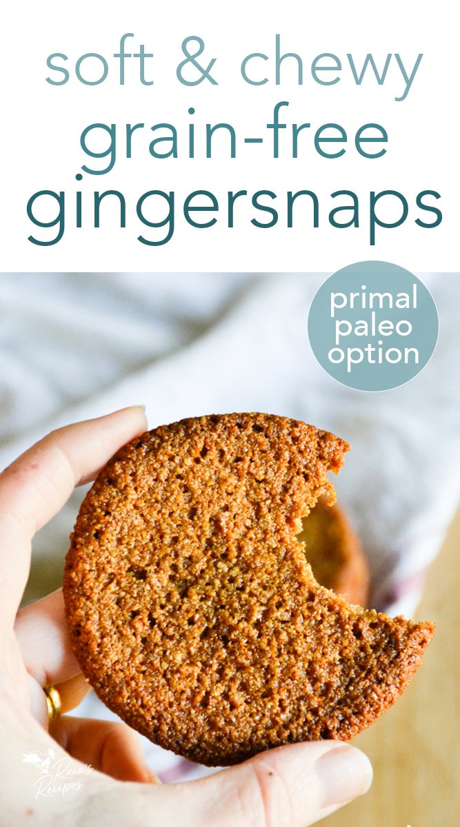 Soft & Chewy Gingersnaps from raiasrecipes.com #primal #grainfree #paleooption #gapsdiet #gingersnaps #ginger #cookies #chewy #soft