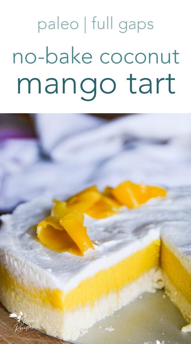 No-Bake Coconut Mango Tart from raiasrecipes.com #paleo #fullgaps #refinedsugarfree #nobake #coconut #mango #tart #dessert