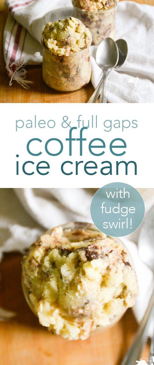 coffee ice cream with fudge swirl | paleo & full gaps #icecream #paleo #fullgaps #dairyfree #honeysweetened #fudge #nochurn #homemadeicecream #healthytreats #summertreats
